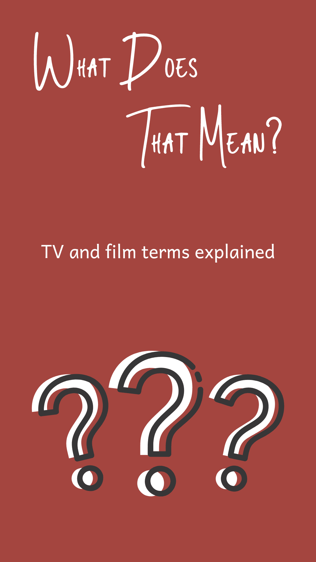 What does that mean - film and video terms explained